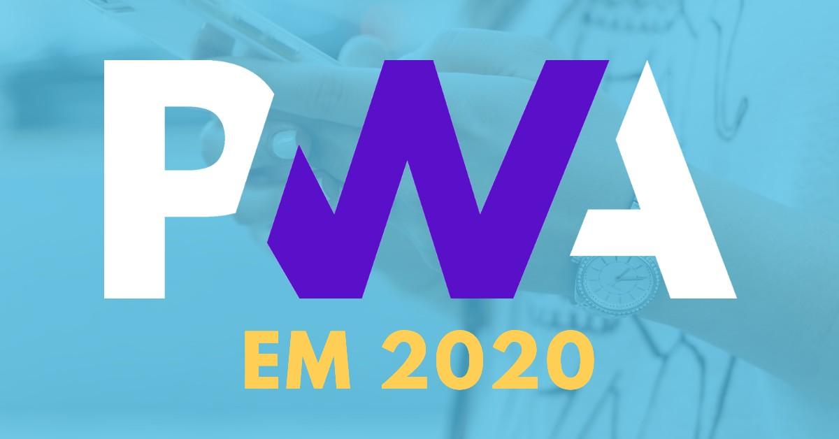 Progressive web apps em 2020